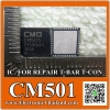 CM501 CM501 IC. FOR REPAIR T-BAR T-CON